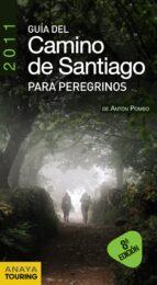 guia del camino de santiago para peregrinos 2011 (guias singulare s) (8ª ed.)-anton pombo rodriguez-9788499351551