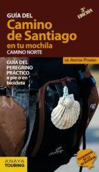 guia del camino de santiago en tu mochila 2016. camino norte (3ª ed.) anton pombo 9788499358451