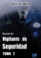 manual de vigilante de seguridad, tomo ii-hector mora chamorro-9788499487151