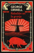 rebelion en la granja-george orwell-9788499890951