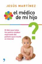 el medico de mi hijo-jesus martinez-9788499983851