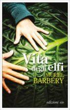 vita degli elfi muriel barbery 9788866328551