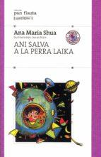 ani salva a la perra laika (ebook)-ana maria shua-9789500743051