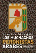 los muchachos peronistas árabes (ebook) ariel noyjovich 9789500762151