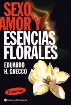 sexo, amor y esencias florales eduardo h. grecco 9789507540851