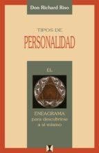 tipos de personalidad: el eneagrama para descubrirse a si mismo don richard riso 9789562420051