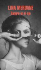 sangre en el ojo (ebook) lina meruane 9789569766251