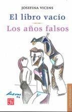 el libro vacio. los años falsos-josefina vicens-9789681678951
