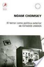 el terror como politica exterior de estados unidos noam chomsky 9789871081851