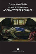 agonía y torpe renacer (ebook) cdlap00003151