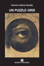un puzzle gris (ebook)-antonio galvez alcaide-cdlap00003251