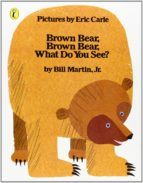 brown bear, brown bear, what do you see? bill martin 9780140502961