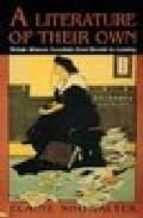 a literature of their own: british women novelist from bronte to lessing elaine showalter 9780691004761