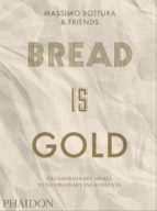 bread is gold-massimo bottura-9780714875361