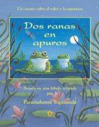 dos ranas en apuros: un cuento sobre el valor y la esperanza-paramahansa yogananda-9780876120361
