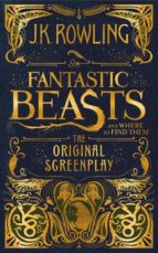 fantastic beasts and where to find them: the original screenplay j.k. rowling 9781338109061
