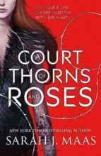 a court of thorns and roses (a court of thorns and roses 1) sarah j. maas 9781408857861