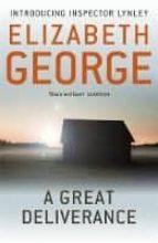 a great deliverance: an inspector lynley novel: 1 elizabeth george 9781444738261