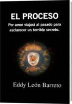 el proceso (ebook) eddy leon barreto 9781479256761