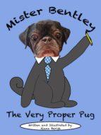 mister bentley the very proper pug (ebook)-alana berish-9781483510361