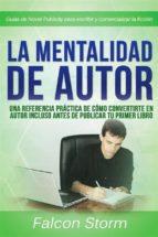 la mentalidad de autor: una referencia práctica incluso antes de publicar tu primer libro (ebook)-9781507122761