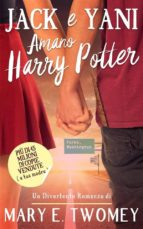 jack e yani amano harry potter (ebook)-mary e. twomey-9781507136461