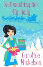 weihnachtsglück für holly (ebook)-9781507193761