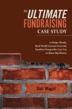 the ultimate fundraising case study (ebook) dan magill 9781543910261