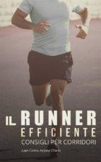 il runner efficiente   consigli per corridori (ebook) 9781547500161