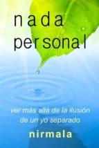 nada personal - ver más allá de la ilusión de un yo separado (ebook)-9781547505661