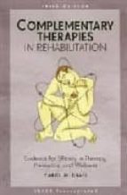 complementary therapies in rehabilitation: evidence for efficacy in therapy, prevention, and wellness (3 rev ed)-carol m. davis-9781556428661