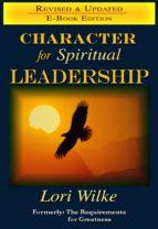 character for spiritual leadership (ebook)-lori wilke-9781623090661