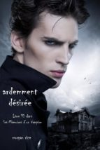 ardemment désirée (livre 10 dans les mémoires d'un vampire) (ebook) morgan rice 9781632911261
