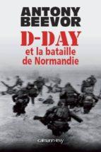 d-day et la bataille de normandie-antony beevor-9782702140161