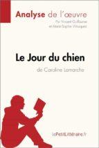 le jour du chien de caroline lamarche (analyse de l'oeuvre) (ebook)-9782806219961
