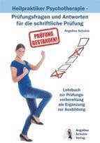 heilpraktiker psychotherapie   fragen und antworten für die schriftliche prüfung (ebook) angelina schulze 9783943729061