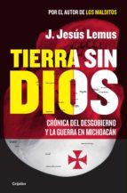 tierra sin dios (ebook)-jesus lemus j.-9786073132961
