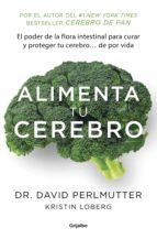 alimenta tu cerebro (colección vital) (ebook)-david perlmutter-kristin loberg-9786073142861