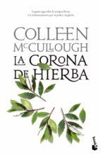El libro de La corona de hierba (señores de roma 2) autor COLLEEN MCCULLOUGH DOC!