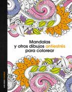 mandalas y otros dibujos antiestres para colorear-9788408153061