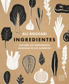 ingredientes: descubre los elementos esenciales de los alimentos ali bouzari 9788408180661