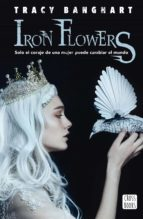 iron flowers (ebook)-tracy banghart-9788408196761
