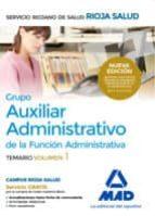 grupo auxiliar administrativo de la función administrativa del servicio riojano de salud. temario. volumen 1 9788414201961