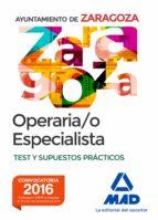 OPERARIO/A ESPECIALISTA DEL AYUNTAMIENTO DE ZARAGOZA: TEST Y SUPUESTOS PRACTICOS