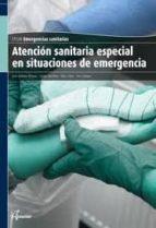 atencion sanitaria especial en situaciones de emergencia. emergen cias sanitarias-jose antonio moreno-9788415309161