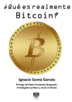 ¿que es realmente bitcoin?-ignacio goma garces-9788415560661