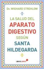 la salud del aparato digestivo según santa hildegarda wighard strehlow 9788415570561
