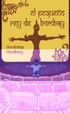 el pequeño rey de bombay-chandrahas choudhury-9788415577461