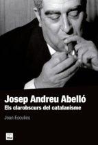 josep andreu abelló joan esculies serrat 9788415835561