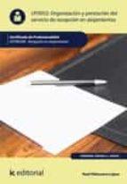 organizacion y prestacion del servicio de recepcion en alojamientos. hota0308 (ebook) 9788416207961